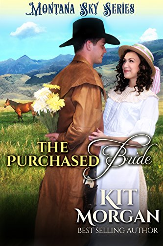 The Purchased Bride: Montana Sky Series (The Joneses of Morgan's Crossing Book 2) ()