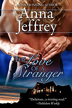 The Love of a Stranger, The Callister Trilogy, Book 2 by [Jeffrey,Anna]