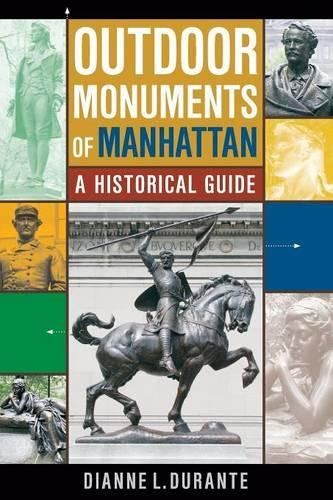 Outdoor Monuments of Manhattan: A Historical Guide