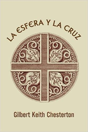 La esfera y la cruz (Spanish Edition): Gilbert Keith ...