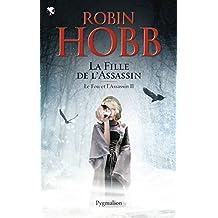 FOU ET L'ASSASSIN (LE) T.02 : LA FILLE DE L'ASSASSIN