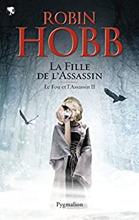 Le fou et l'assassin 02 : La fille de l'assassin, Hobb, Robin