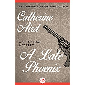 A Late Phoenix (The C. D. Sloan Mysteries)