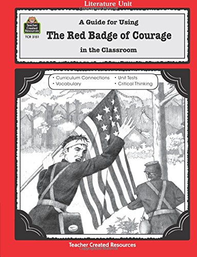 A Guide for Using The Red Badge of Courage in the Classroom (Literature Units) ebook