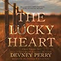 The Lucky Heart: Jamison Valley Series, Book 3 Audiobook by Devney Perry Narrated by Ava Erickson, Jeffrey Kafer