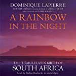 A Rainbow in the Night: The Tumultuous Birth of South Africa | Dominique Lapierre