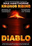 KRONOS RISING - DIABLO: Something s escaped from Hell . . . and it s hungry.