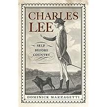 Charles Lee: Self Before Country