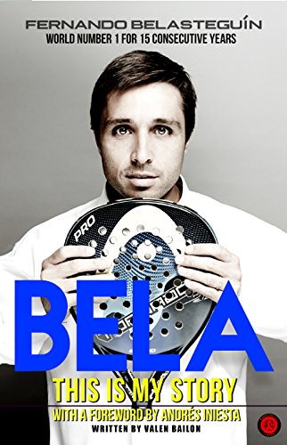 BELA, THIS IS MY STORY: World number 1 for 15 consecutive years (Spanish