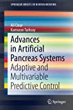 Advances in Artificial Pancreas Systems: Adaptive and Multivariable Predictive Control (SpringerBriefs in Bioengineering)