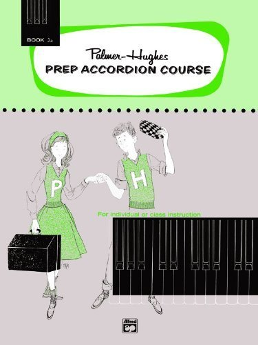 Palmer-Hughes Prep Accordion Course: Book 3a (Palmer Hughes Prep Accordion Course)