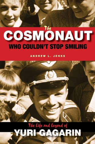 - The Cosmonaut Who Couldn't Stop Smiling: The Life and Legend of Yuri Gagarin