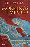 img - for Mornings in Mexico (Tauris Parke Paperbacks) book / textbook / text book