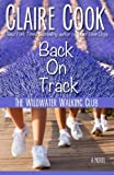 The Wildwater Walking Club: Back on Track: Book 2 of The Wildwater Walking Club series (Volume 2)