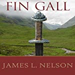 Fin Gall - A Novel of Viking Age Ireland: Norsemen Saga Series #1 | James L. Nelson
