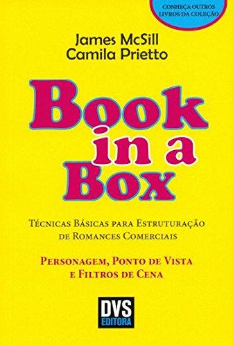 Técnicas Básicas Para Estruturação de Romances Comerciais. Personagem, Ponto de Vista e Filtros de Cena - Coleção Book in a Box