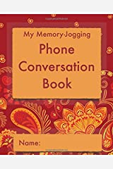 My Memory-Jogging Phone Conversation Book: Vibrant red cover: A record and log of phone calls, to help you stay on top of those small details that mean so much to family and friends. Paperback