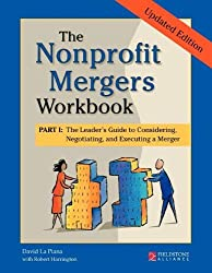 Nonprofit Mergers Part I: The Leader's Guide to Considering, Negotiating, and Executing a Merger by David La Piana (1-Sep-2008) Paperback