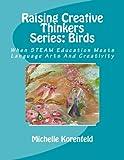 Raising Creative Thinkers Series: Birds: When STEAM Education Meets Language Arts and Creativity
