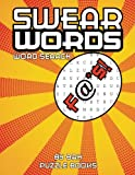 img - for Swear Words Word Search: Word Search Books For Adults Large Print Vulgar Slang Curse Cussword Puzzles (Word Search Books For Adults Large Print - Adult Entertainment) book / textbook / text book