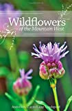 img - for Wildflowers of the Mountain West book / textbook / text book