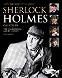 Sherlock Holmes On Screen (Updated Edition): The Complete Film and TV History