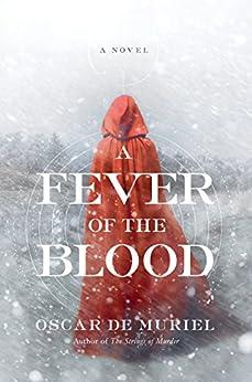 A Fever of the Blood: A Novel by [de Muriel, Oscar]