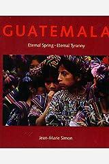 Guatemala: Eternal Spring, Eternal Tyranny Paperback