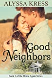 Good Neighbors: Book 1 of the Home Again Series