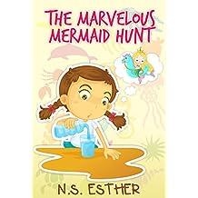 Children's book: The Marvelous Mermaid Hunt ( Bedtime stories book series   for children 13)