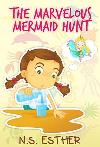 The Marvelous Mermaid Hunt: Children's book (Bedtime stories book series   for children 13)