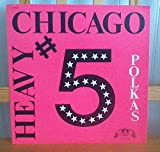 Heavy Chicago #5 Polkas