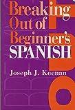 Breaking Out of Beginner's Spanish 9780292743212