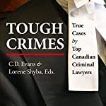 Tough Crimes: True Cases by Top Canadian Criminal Lawyers | Edward L. Greenspan,Richard Wolson,Marilyn Sandford,Earl Levy,Peter Martin