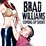 Coming Up Short | Brad Williams