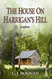 The House on Harrigans Hill, C. J. Noonan, 0970805063