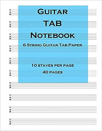 Guitar Tab Notebook: 6 string guitar TAB paper: Blenham Press ...