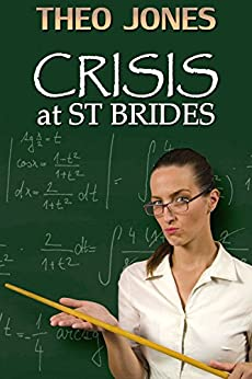 Crisis at St Brides: corporal punishment in a school for girls (English Edition) por [Jones, Theo]