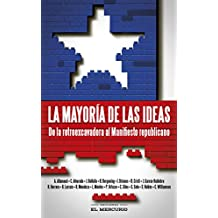 La mayoría de las ideas: De la retroexcavadora al Manifiesto republicano (Spanish Edition)