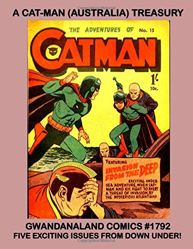 A Cat-Man (Australia) Treasury: Gwandanaland Comics #1792 --- Five Exciting Issues of the Caped Crimefighter from Down Under!  (B&W)