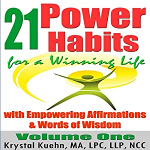 21 Power Habits for a Winning Life with Empowering Affirmations & Words of Wisdom (Volume One) Hörbuch