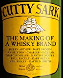Cutty Sark : The Making of a Whisky Brand, Buxton, Ian and Arthur, Helen, 1780270267
