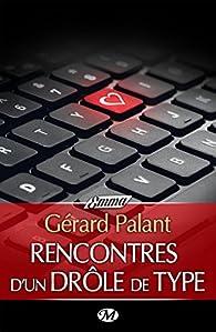 Rencontres d'un drôle de type par Gérard Palant