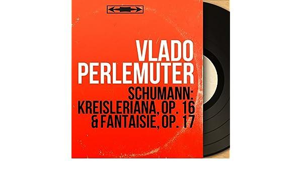 Kreisleriana, Op. 16: No. 2, Sehr innig und nicht zu rasch de Vlado Perlemuter en Amazon Music - Amazon.es