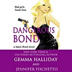 Dangerous Bond: Jamie Bond, Book 4 | Gemma Halliday,Jennifer Fischetto