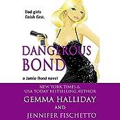 Dangerous Bond: Jamie Bond, Book 4 | Gemma Halliday, Jennifer Fischetto