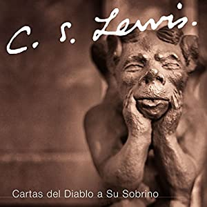 Cartas del Diablo a Su Sobrino [The Screwtape Letters] Audiobook