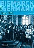 Bismarck and Germany: 1862-1890 (Seminar Studies In History)