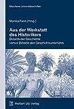 Aus der Werkstatt des Historikers: Didaktik der Geschichte versus Didaktik des Geschichtsunterrichts (Münchner Kontaktstudium Geschichte)
