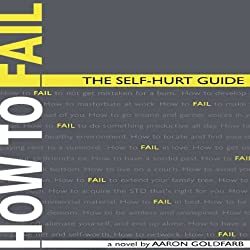 How to Fail: The Self-Hurt Guide